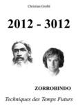 Christian Grollé - 2012-3012 - Zorrobindo : Techniques des Temps Futurs.