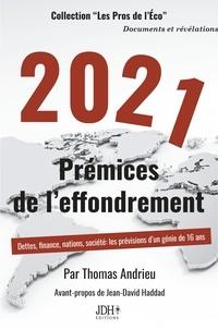 Thomas Andrieu - 2021 Prémices de l'effondrement - Dettes, finance, nations, société : les prévisions d'un génie de 16 ans.