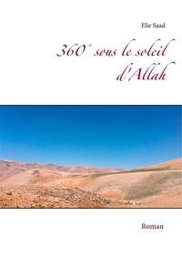 Elie Saad - 360° sous le soleil d'Allah.