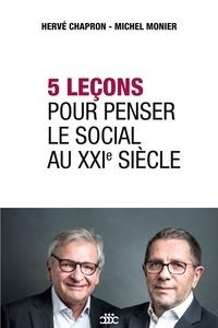 Hervé Chapron et Michel Monier - 5 leçons pour penser le social au XXIe siècle.