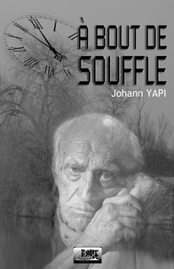 Johann Yapi - A bout de souffle.