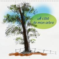 Noëlle Prinz - CALVENDO Art  : À côté de mon arbre (Calendrier mural 2020 300 × 300 mm Square) - Auprès des arbres (Calendrier mensuel, 14 Pages ).