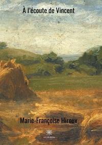 Marie-Françoise Hiroux - A l'écoute de Vincent.