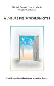 Thi Bich Doan et François Martin - A l'heure des synchronicités - Psyché quantique & Expérience perceptive directe.