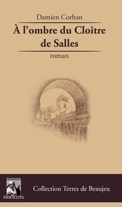 Damien Corban - A l'ombre du cloître de salles.