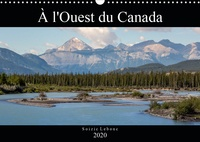 Soizic Lebouc - CALVENDO Places  : À l'Ouest du Canada (Calendrier mural 2020 DIN A3 horizontal) - Paysages de l'Ouest du Canada (Calendrier mensuel, 14 Pages ).