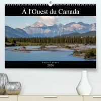 Soizic Lebouc - À l'Ouest du Canada (Calendrier supérieur 2020 DIN A2 horizontal) - Paysages de l'Ouest du Canada (Calendrier mensuel, 14 Pages ).