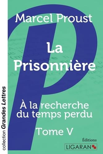 A la recherche du temps perdu Tome 5 La prisonnière - Edition en gros caractères