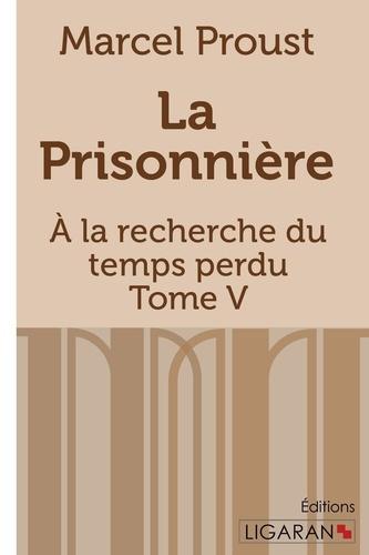 A la recherche du temps perdu Tome 5 La prisonnière