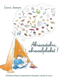 Laura Joansen - Abracadabri, abracalphabet ! - Initiation ludique à la grammaire française.