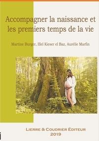 Illel Kieser 'l Baz et Martine Burger - Accompagner la naissance et les premiers temps de la vie.