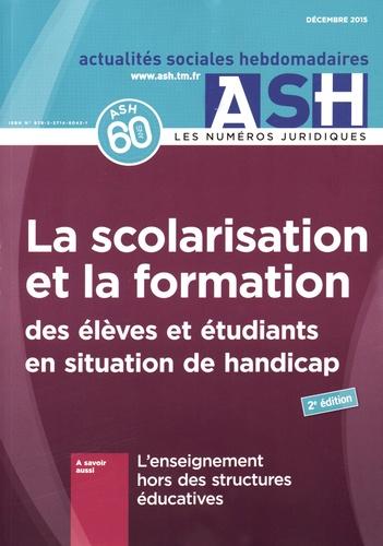 Sophie André - Actualités Sociales Hebdomadaires Décembre 2015 : La scolarisation et la formation des élèves et étudiants en situation de handicap.