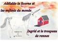 Colette Becuzzi - Adelaïde la licorne et les enfants du monde - Ingrid et le troupeau de rennes.