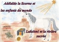 Colette Becuzzi - Adélaïde la licorne et les enfants du monde - Lakshmi et la rivière sacrée.