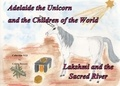 Colette Becuzzi - Adelaide the unicorn and the children of the world - Lakshmi and the Sacred River.