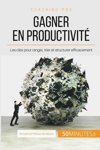 Adieu désordre, bonjour productivité! - Ranger, trier, structurer.pdf