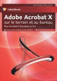 Adobe Acrobat X sur le terrain et au bureau - Pour Acrobat X Standard et Pro.pdf