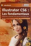 Jérôme Bareille - Adobe illustrator CS6 : les fondamentaux - L'illustration vectorielle n'aura plus de secret pour vous. 1 DVD