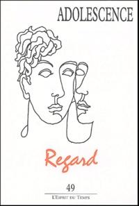 Gérard Bonnet et Bernard Penot - Adolescence N° 49/2004 : Regard.