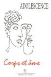 François Ladame et Daniel Marcelli - Adolescence N° 52, Eté 2005 : Corps et âme.