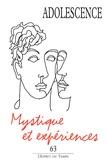D Agostini et Marie-Christine Aubray - Adolescence N° 63 : Mystique et expériences.
