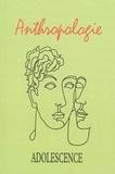 Philippe Gutton et Marie-Christine Aubray - Adolescence N° 87, Printemps 201 : Anthropologie.