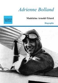Madeleine Arnold-Tétard - Adrienne Bolland.