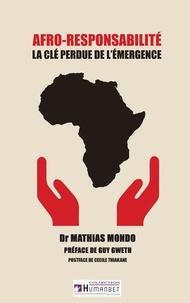 Mathias Mondo - Afro-responsabilité - La clé perdue de l'émergence.
