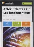Bruno Quintin - After Effects CC : les fondamentaux - Maîtrisez le logiciel de référence en matière d'animation et de composition. 1 DVD