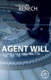 Guillaume Benech - Agent Will - Ultimatum à Washington.