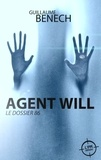 Guillaume Benech - Agent Will - Le Dossier 86.
