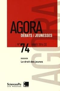 Marie Dumollard et Léa Lima - Agora Débats/Jeunesse N° 74/2016 (3) : Le droit des jeunes.
