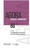Isabelle Lacroix et Laurent Lardeux - Agora Débats/Jeunesse N° 80/2018 (3) : L'engagement des jeunes dans des causes radicales.