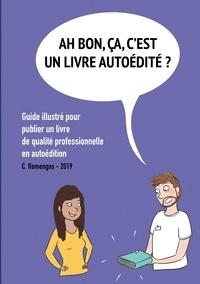 Chloé Romengas - Ah bon, ça, c'est un livre autoedité ? - Guide illustré pour publier un.