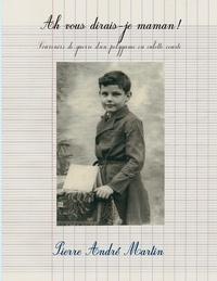 Pierre-André Martin - Ah vous dirais-je maman !.