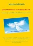 Martine Menard - Aider autrui face au cancer des os... Comment et pourquoi prier certains jours du mois pour le vaincre ! - Servez-vous de l'influence lunaire associée aux Anges, Archanges, Saints.