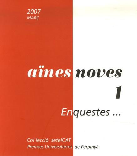 Gentil Puig i Moreno et Domenec Bernado - Aïnes Noves N° 1, març 2007 : Enquestes sociolingüistiques a la Catalunya Nord.