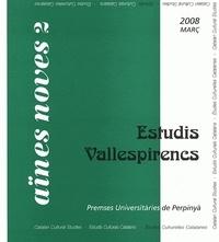 Domenec Bernado et Gentil Puig i Moreno - Aïnes Noves N° 2, Març 2008 : Estudis Vallespirencs.