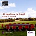 AFNOR - Air des lieux de travail - Santé et sécurité. 1 Cédérom