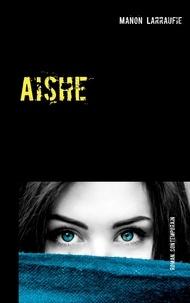 Manon Larraufie - Aishe.