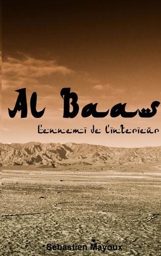 Sébastien Mayoux - Al Baas - L'ennemi de l'intérieur.