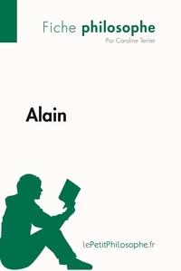Caroline Terrier et  Lepetitphilosophe - Philosophe  : Alain (Fiche philosophe) - Comprendre la philosophie avec lePetitPhilosophe.fr.
