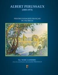 Marc Lasserre - Albert Perussaux (1885-1973) - Peintre paysagiste du XXe siècle.