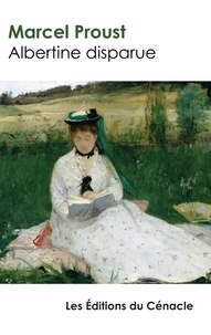 Marcel Proust - Albertine disparue - Edition enrichie.