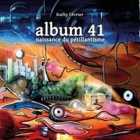 Ruthy Février - Album 41 - Naissance du pétillantisme.
