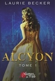 Laurie Becker - Alcyon - Tome 1.