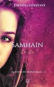 Laëtitia Constant - Aliénor McKanaghan Tome 2 : Samhain.