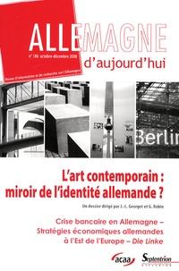 Jean-Louis Georget - Allemagne d'aujourd'hui N° 186, Octobre-Déce : L'art contemporain : miroir de l'identité allemande ?.