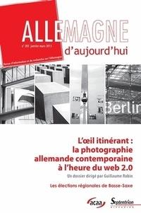 Guillaume Robin - Allemagne d'aujourd'hui N° 203, Janvier-mars : L'oeil itinérant : la photographie allemande contemporaine à l'heure du web 2.0.