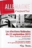 Hans Stark et Jérôme Vaillant - Allemagne d'aujourd'hui N° 206, Octobre-déce : Les élections fédérales du 22 septembre 2013 - Bilans, analyses, perspectives.